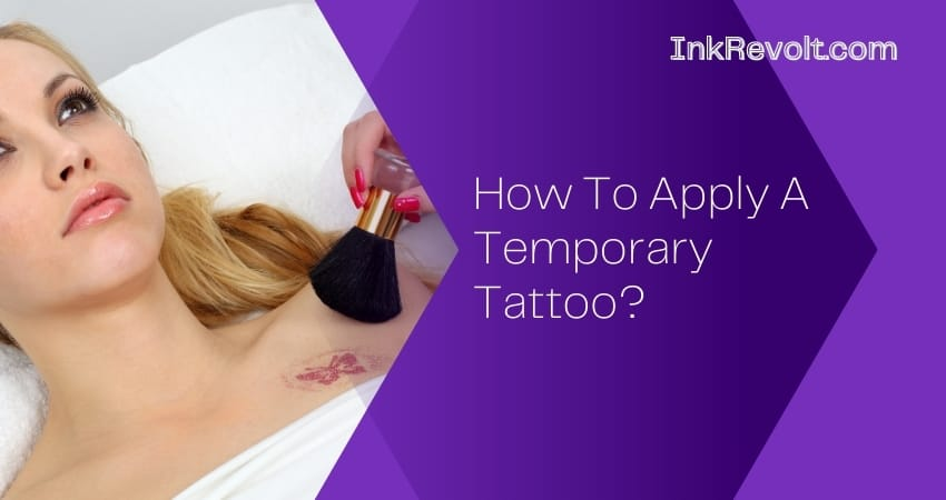 How To Apply A Temporary Tattoo?