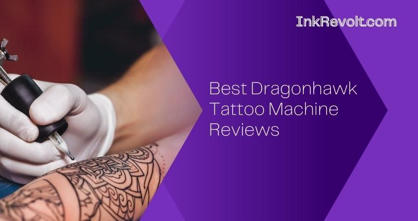 Best Dragonhawk Tattoo Machine Reviews