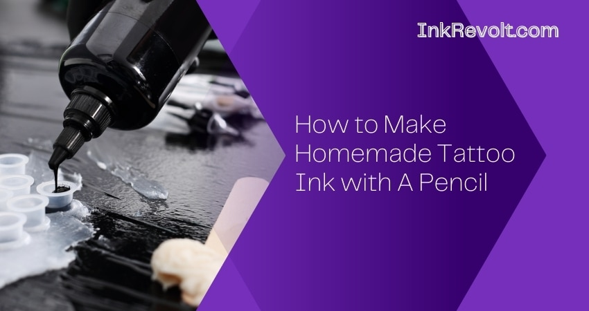 How to Make Homemade Tattoo Ink with A Pencil