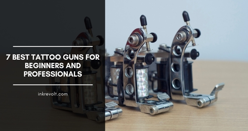 Best Tattoo Guns For Beginners And Professionals
