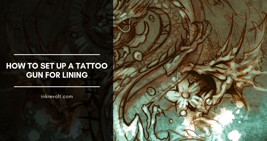 How To Set Up A Tattoo Gun For Lining: Definitive Guide
