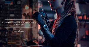 Different Types Of Tattoo Machines