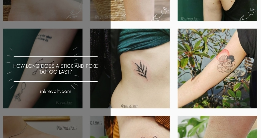 How Long Does A Stick And Poke Tattoo Last