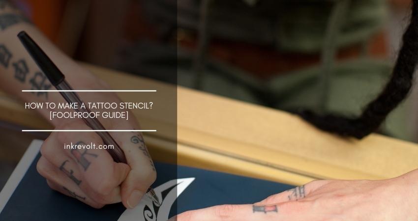 How To Make A Tattoo Stencil